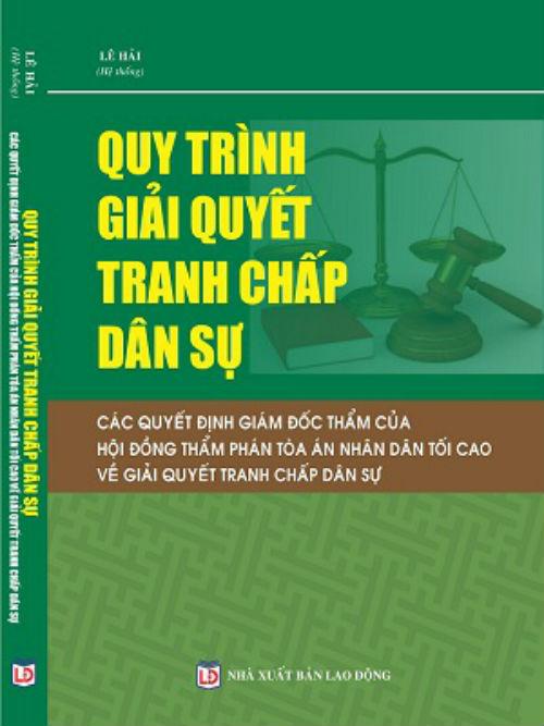 Quy trình giải quyết tranh chấp dân sự , các quyết định giám đốc thẩm của hội đồng thẩm phán tóa án nhân dân tối cao