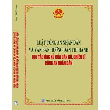 Luật công an nhân dân và văn bản hướng dẫn thi hành , quy tắc ứng xử cùa cán bộ chiến sĩ công an nhân dân