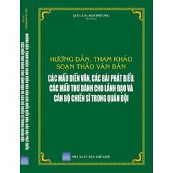 Hướng dẫn tham khảo soạn thảo văn bản ,Các Mẫu Diễn Văn ,Các Bài Phát Biểu Dành Cho Lãnh Đạo Cán bộ chiến sĩ Quân đội