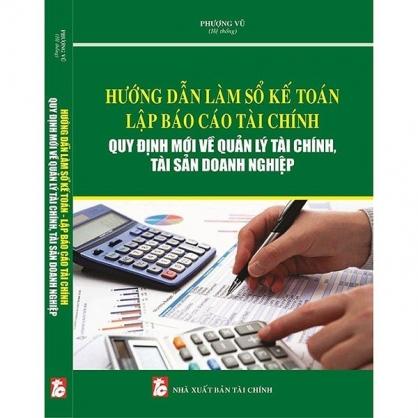 Hướng dẫn làm sổ kế toán lập báo cáo tài chính quy định mới về quản lý tài chính