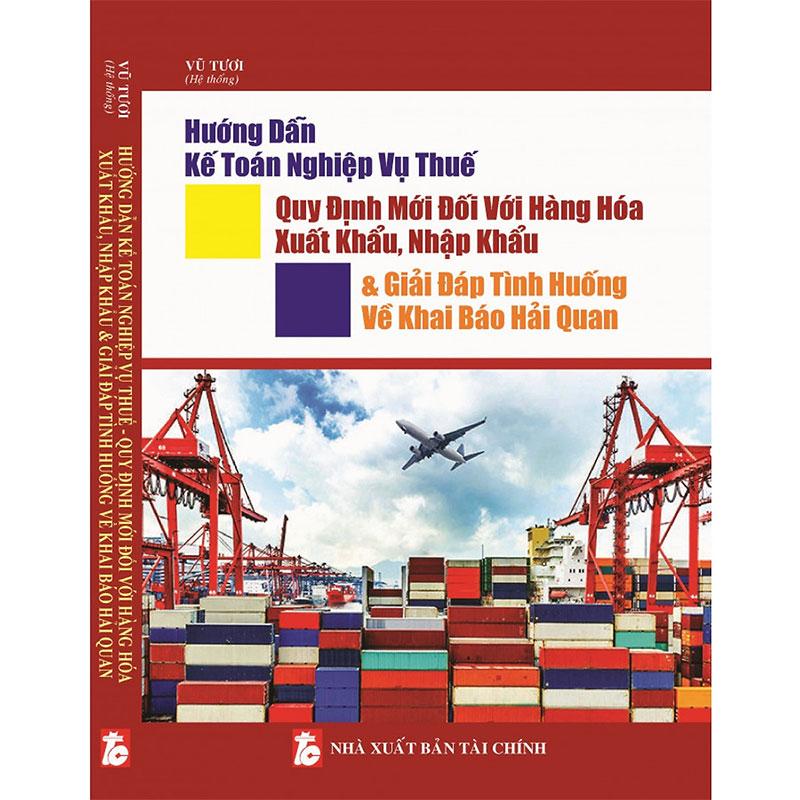 Hướng Dẫn Kế Toán Nghiệp Vụ Thuế xuất nhập khẩu hải quan