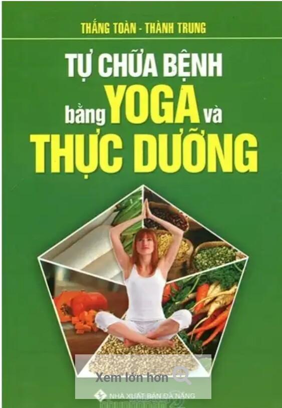 Tự chữa bệnh bằng yoga và thực dưỡng