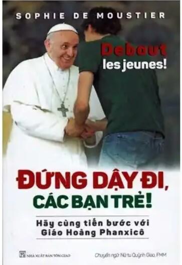 Đứng dậy đi các bạn trẻ , hãy cùng tiến bước với đức giáo hoàng Phanxicô