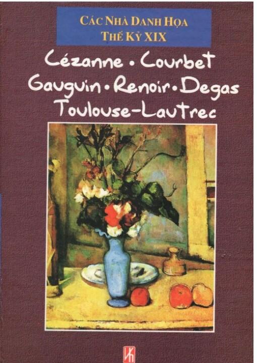 Các danh hoạ thế kỷ 19 , cezanne, covrbet, gavgvin. Renoir. Degas Towlovse Lavtrec