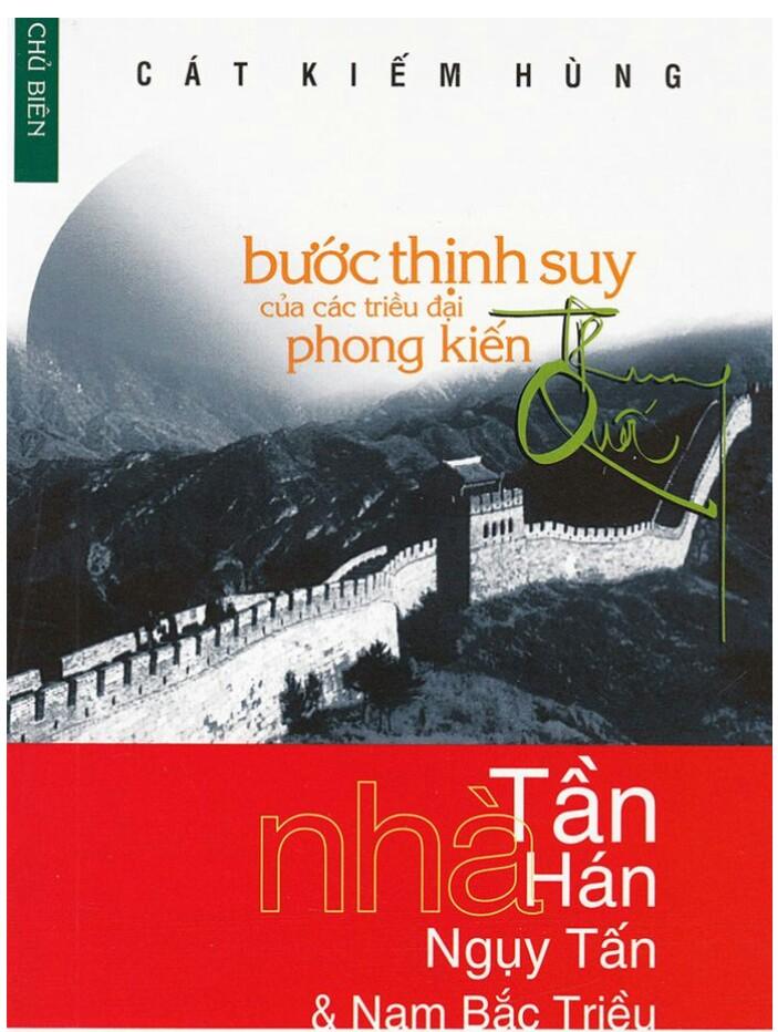 Bước thịnh suy của các thời đại phong kiến Trung Quốc  - Nhà Tần Hán Nguy Tấn và Nam bắc Triều